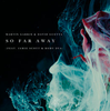 So Far Away (feat. Jamie Scott & Romy Dya) - Single